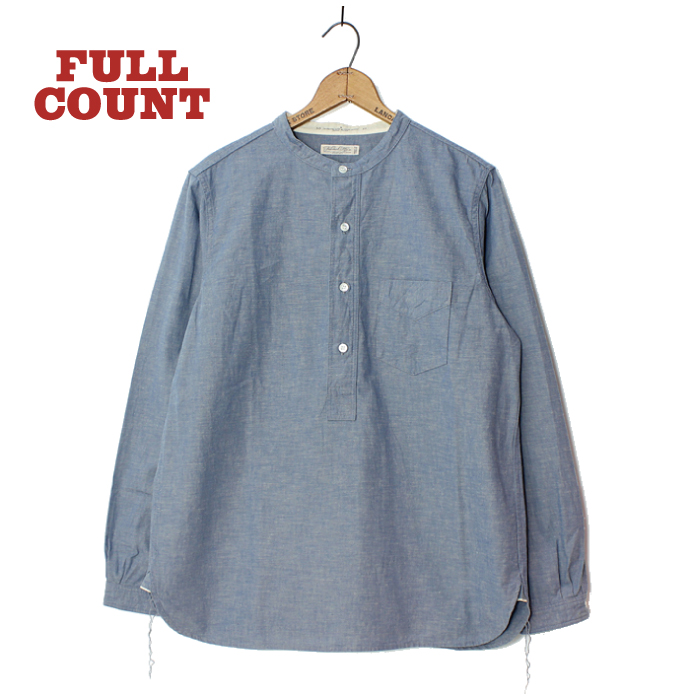 ROUND COLLAR PULLOVER CHAMBRAY SHIRTS【再入荷】