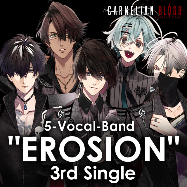"5-Vocal-Band  ""EROSION"" 3rd Single  from CARNELIAN BLOOD"