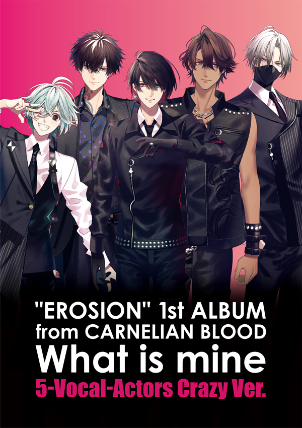 """EROSION"" 1st ALBUM from CARNELIAN BLOOD 5-Vocal-Actors Crazy Ver."