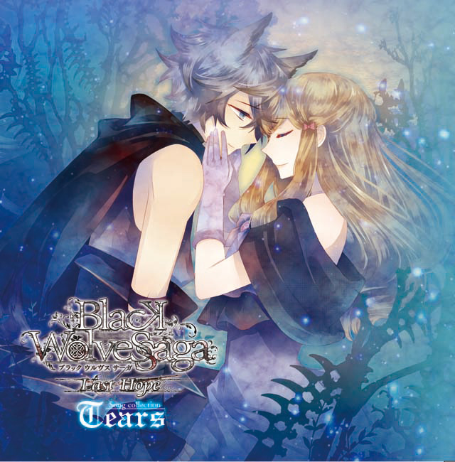 BLACK WOLVES SAGA  -Last Hope- Song collection 「Tears」