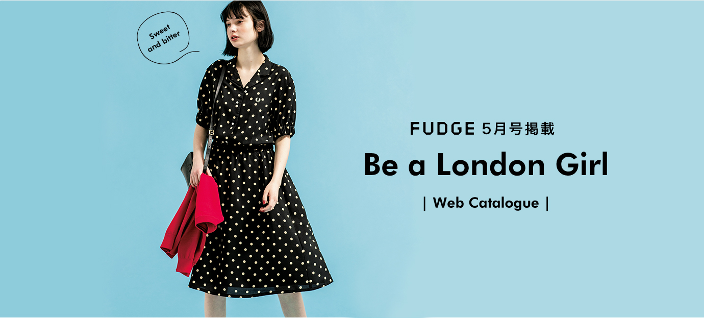 FUDGE 5月号掲載 Be a London Girl