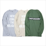 [キャストアラウンド]CASTAROUND ANGLERS EQUIPMENT HERE COME THE HOLIDAYS LS Tee