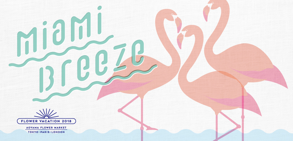 MIAMI BREEZE FLOWER VACATION 2018