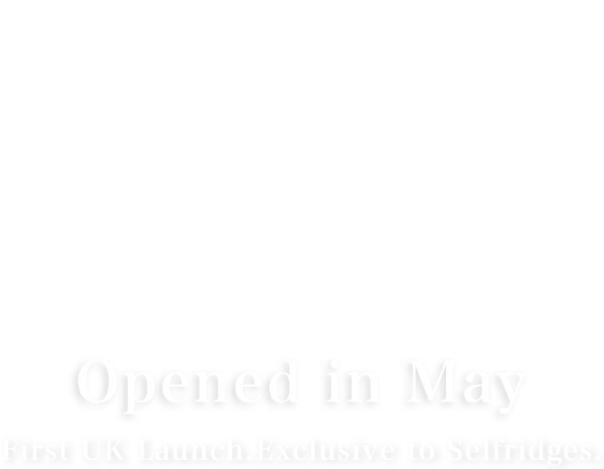 Aoyama Flower Market TOKYO Opened in May First UK Launch.Exclusive to Selfridges.