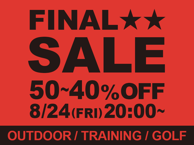 【終了】Fainal Sale! Come Back!!